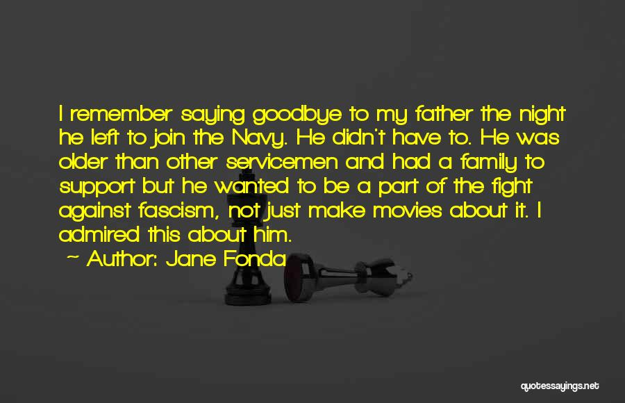 Saying Goodbye To Your Family Quotes By Jane Fonda