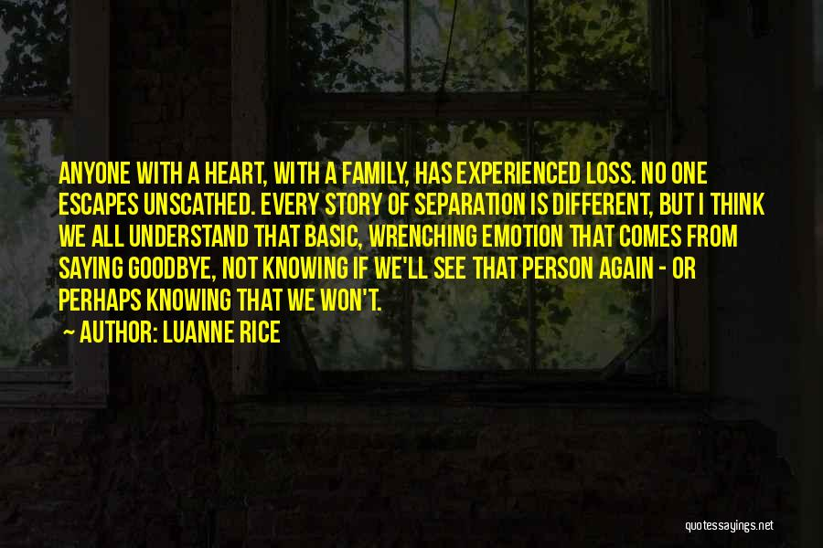 Saying Goodbye To Your Family Quotes By Luanne Rice