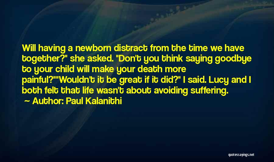 Saying Goodbye To Your Family Quotes By Paul Kalanithi