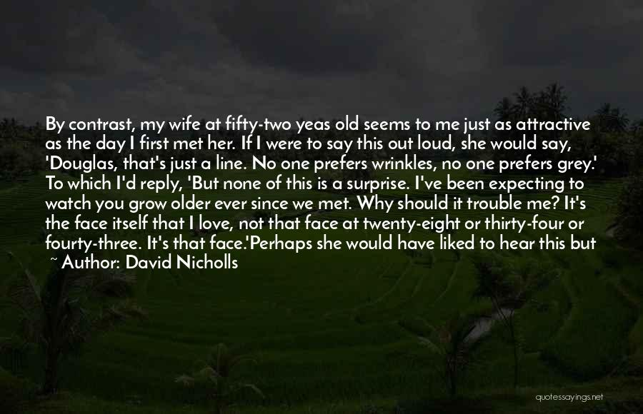 Saying Love You First Time Quotes By David Nicholls