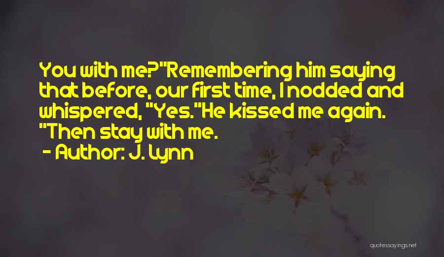 Saying Love You First Time Quotes By J. Lynn