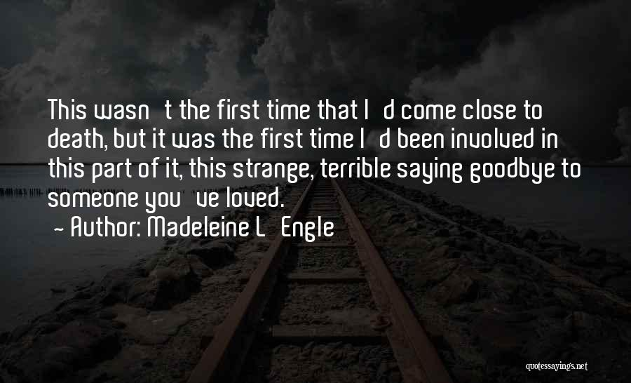 Saying Love You First Time Quotes By Madeleine L'Engle