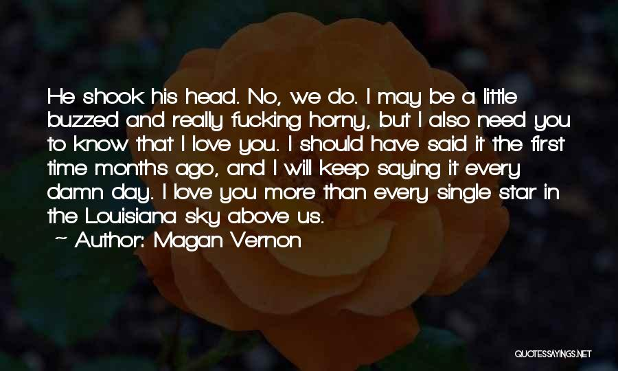 Saying Love You First Time Quotes By Magan Vernon