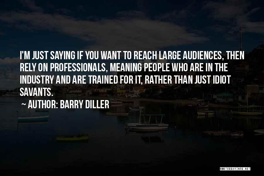 Saying Sorry And Not Meaning It Quotes By Barry Diller