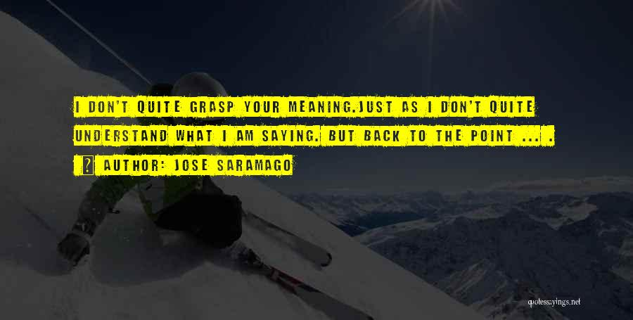 Saying Sorry And Not Meaning It Quotes By Jose Saramago