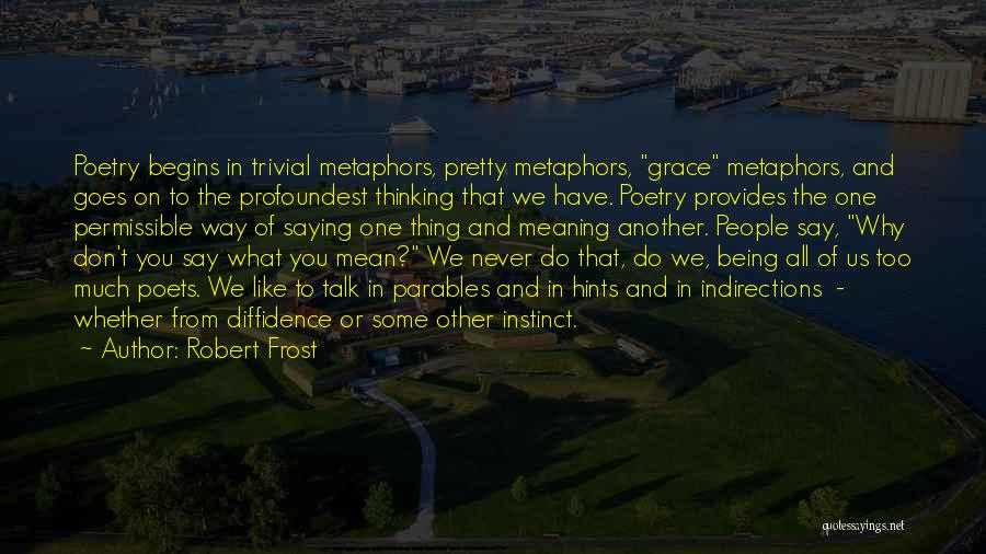 Saying Sorry And Not Meaning It Quotes By Robert Frost