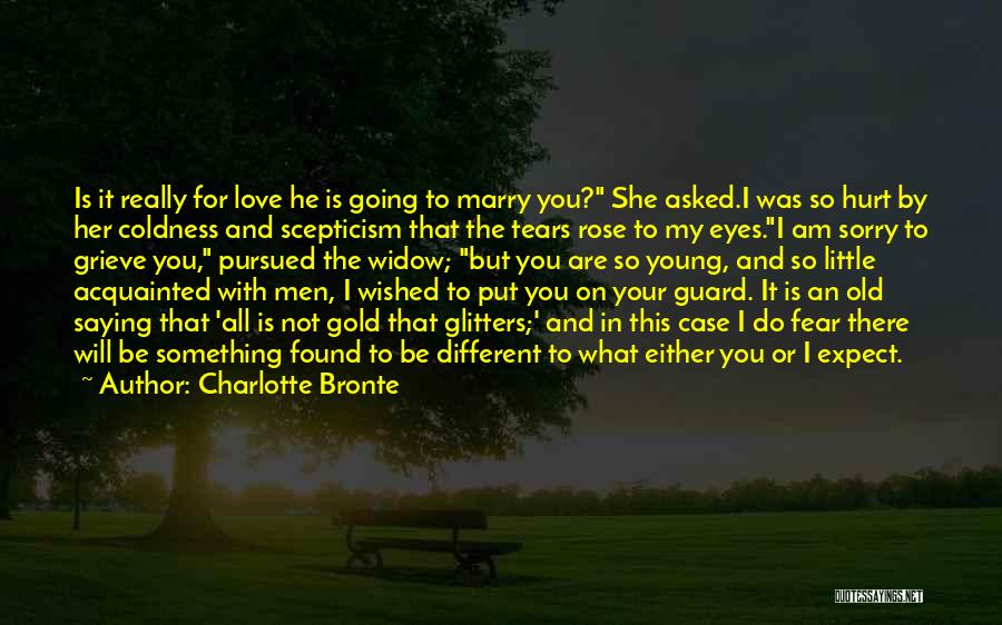 Saying Sorry To Someone You Hurt Quotes By Charlotte Bronte