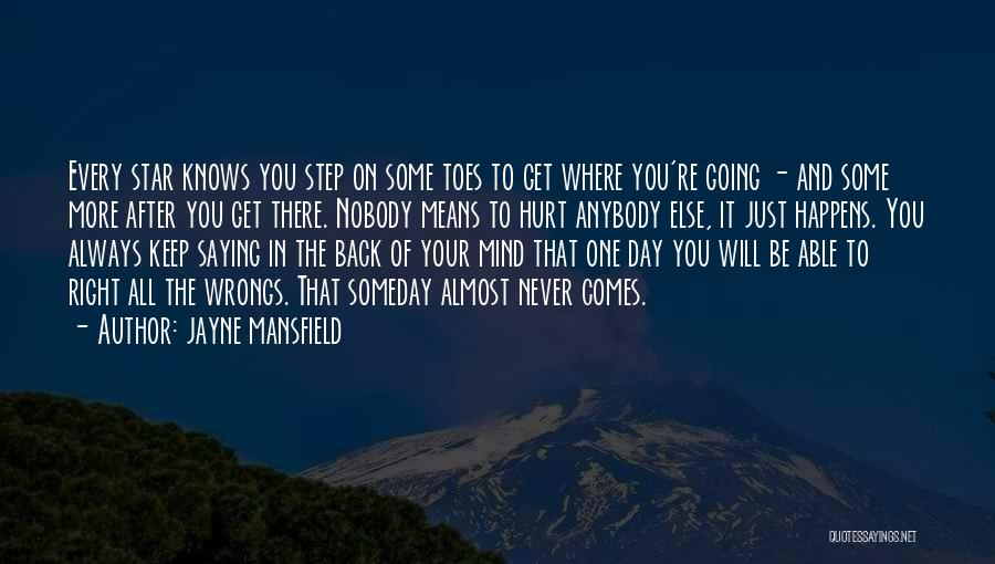 Saying Sorry To Someone You Hurt Quotes By Jayne Mansfield