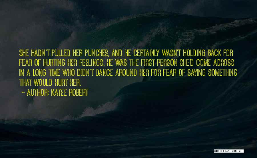Saying Sorry To Someone You Hurt Quotes By Katee Robert