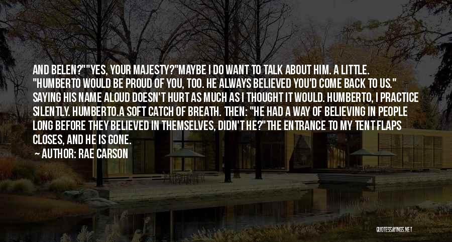 Saying Sorry To Someone You Hurt Quotes By Rae Carson