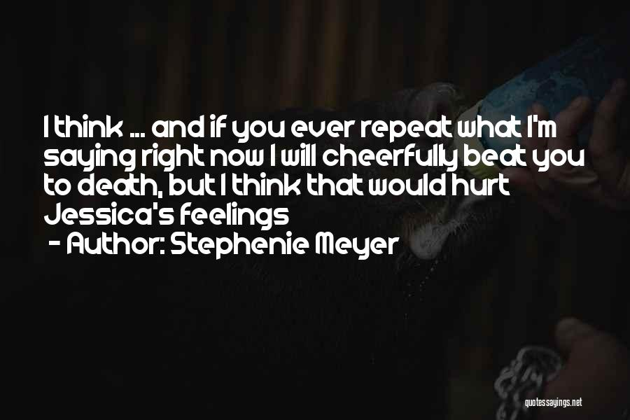 Saying Sorry To Someone You Hurt Quotes By Stephenie Meyer