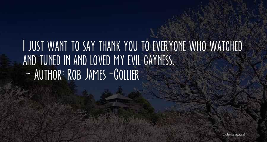 Saying Thank You To Loved Ones Quotes By Rob James-Collier