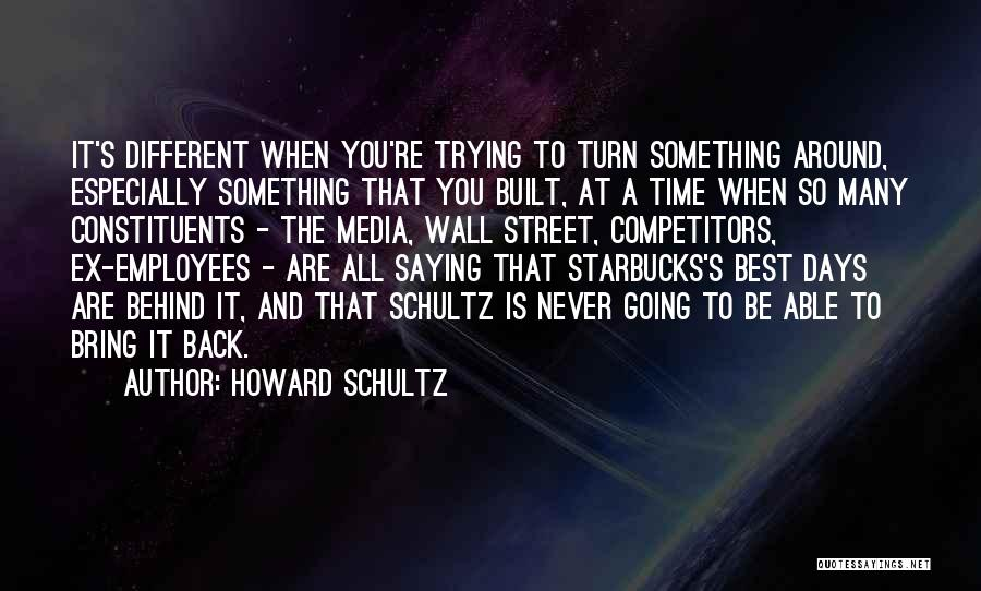 Saying Things Behind Someone's Back Quotes By Howard Schultz