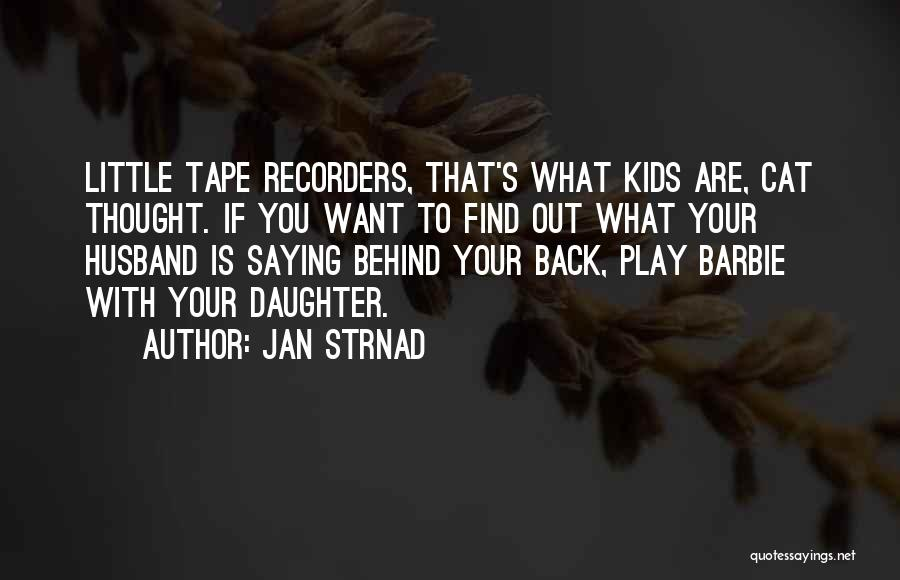 Saying Things Behind Someone's Back Quotes By Jan Strnad