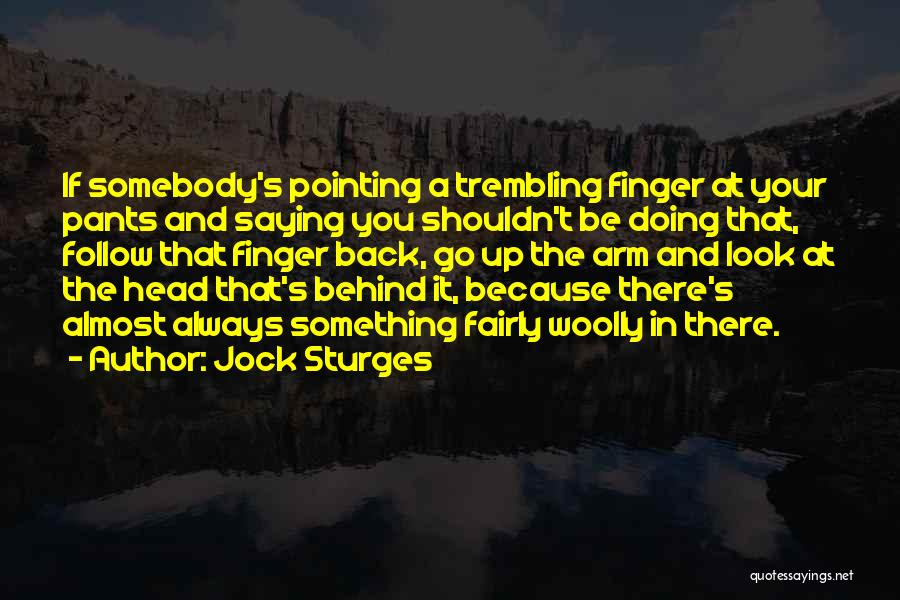 Saying Things Behind Someone's Back Quotes By Jock Sturges