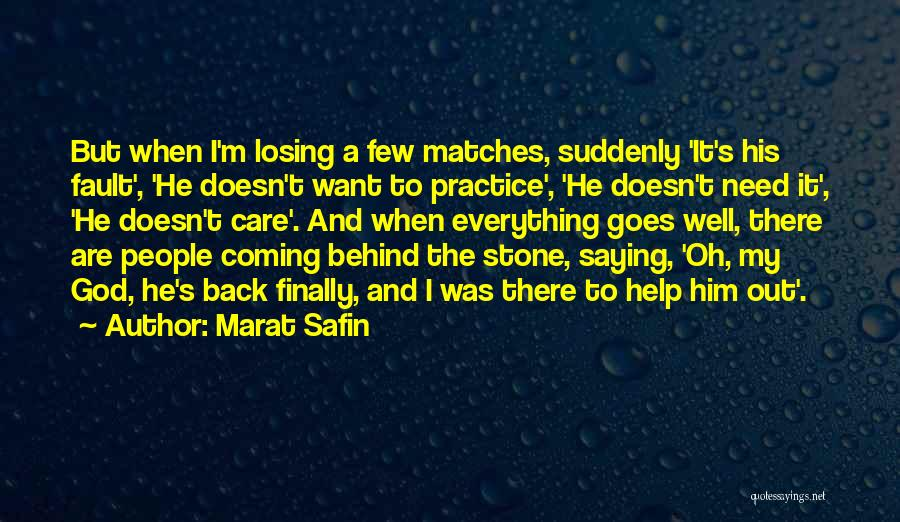 Saying Things Behind Someone's Back Quotes By Marat Safin