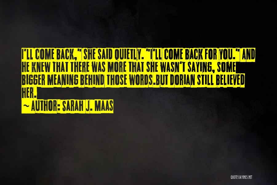 Saying Things Behind Someone's Back Quotes By Sarah J. Maas