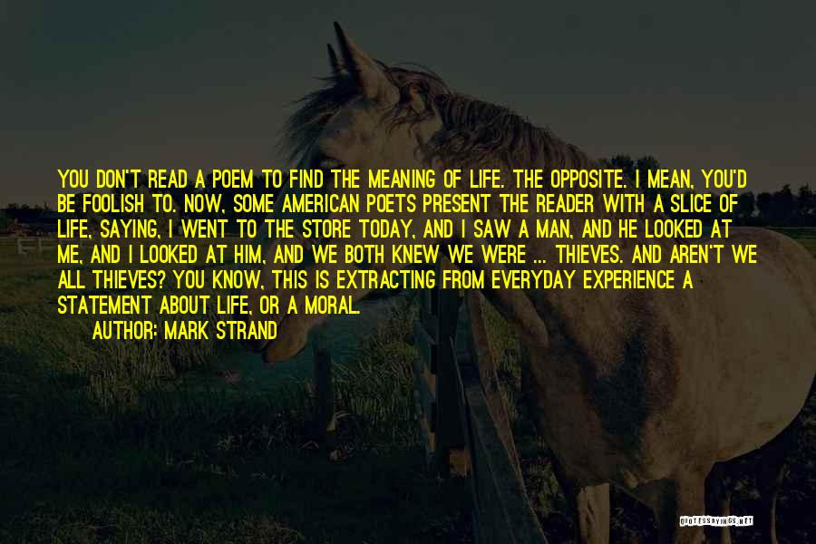 Saying Things We Don't Mean Quotes By Mark Strand