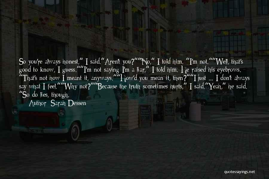 Saying Things We Don't Mean Quotes By Sarah Dessen