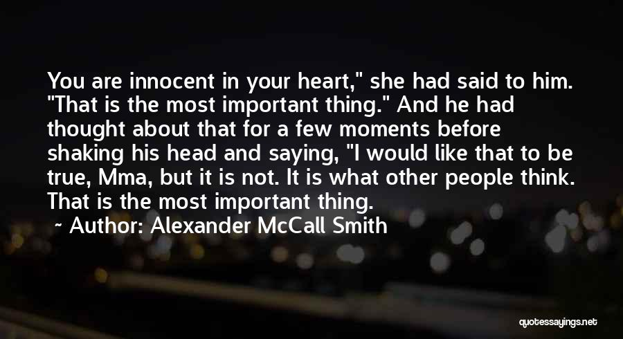 Saying What's In Your Heart Quotes By Alexander McCall Smith