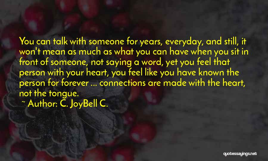 Saying What's In Your Heart Quotes By C. JoyBell C.