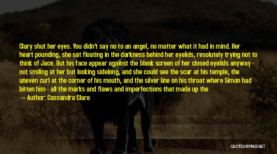 Saying What's In Your Heart Quotes By Cassandra Clare