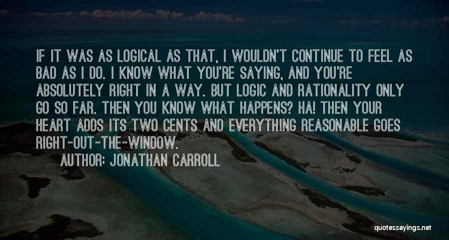 Saying What's In Your Heart Quotes By Jonathan Carroll
