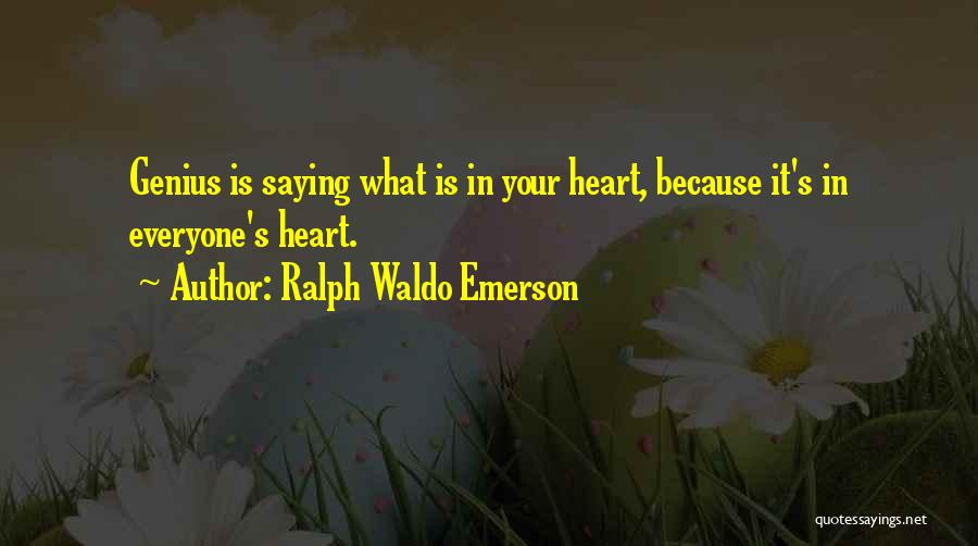 Saying What's In Your Heart Quotes By Ralph Waldo Emerson