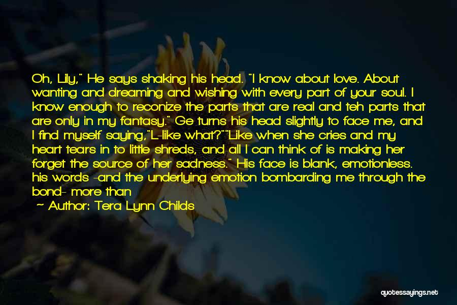 Saying What's In Your Heart Quotes By Tera Lynn Childs
