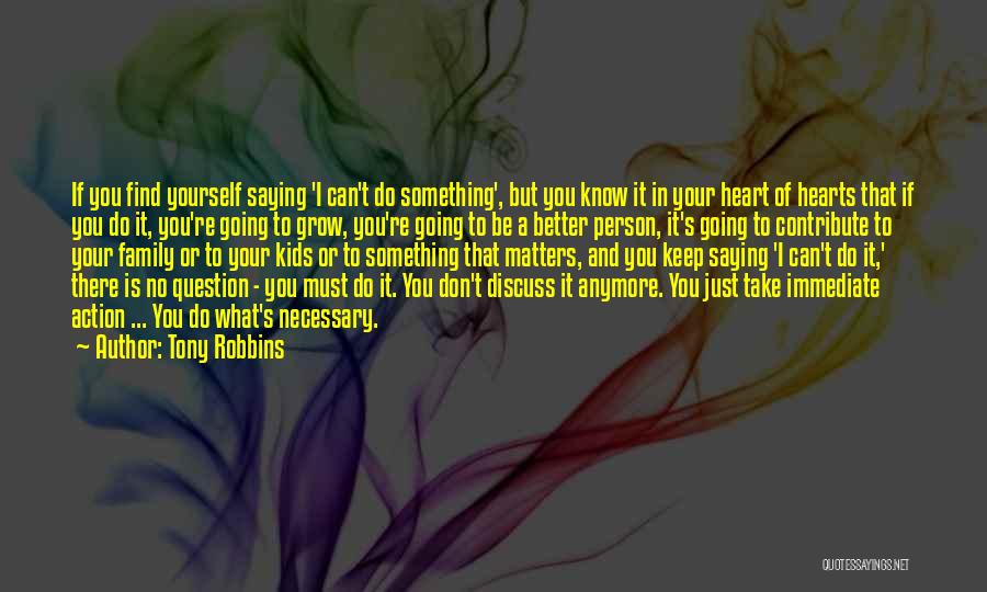 Saying What's In Your Heart Quotes By Tony Robbins