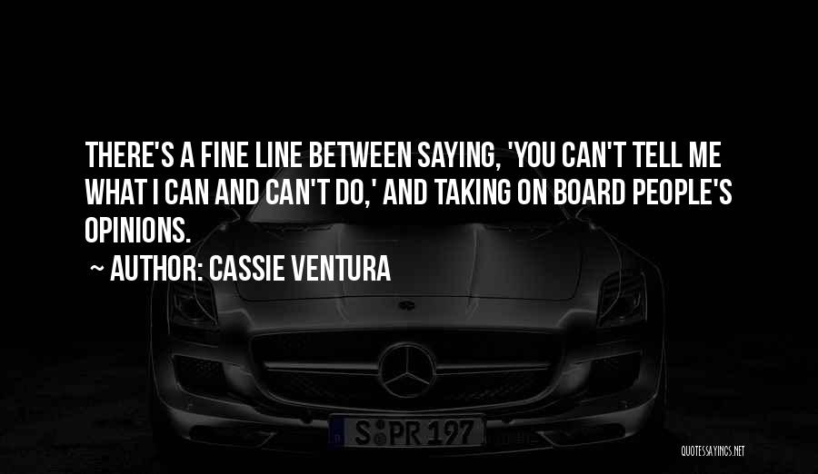 Saying You're Fine Quotes By Cassie Ventura