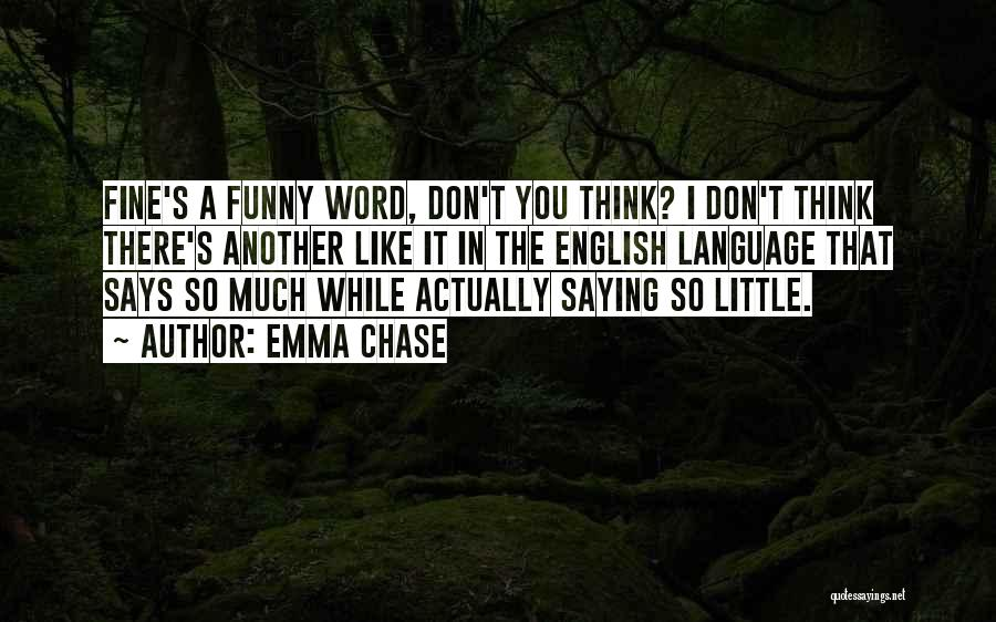Saying You're Fine Quotes By Emma Chase