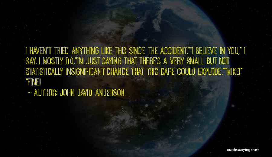 Saying You're Fine Quotes By John David Anderson