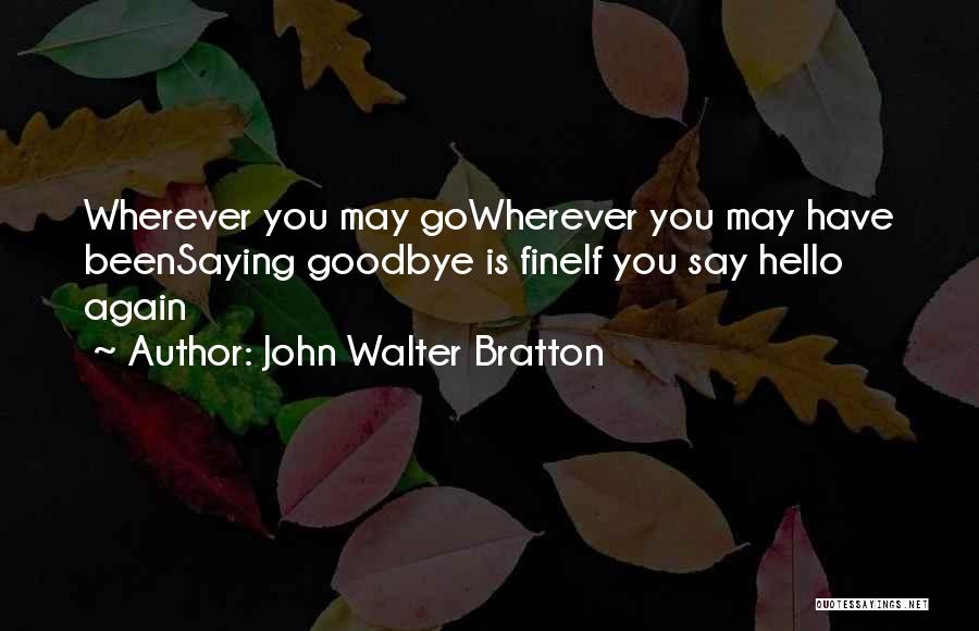 Saying You're Fine Quotes By John Walter Bratton