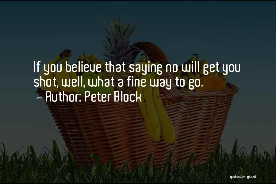 Saying You're Fine Quotes By Peter Block