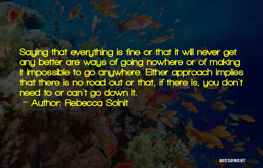 Saying You're Fine Quotes By Rebecca Solnit