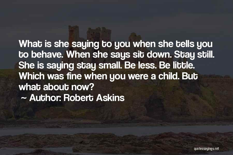 Saying You're Fine Quotes By Robert Askins