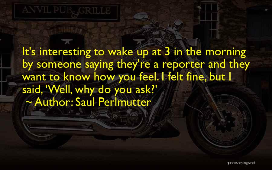 Saying You're Fine Quotes By Saul Perlmutter
