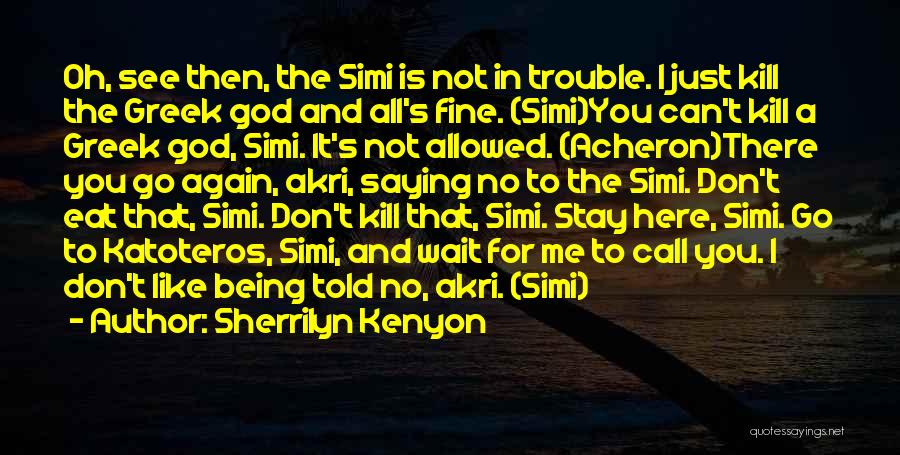 Saying You're Fine Quotes By Sherrilyn Kenyon