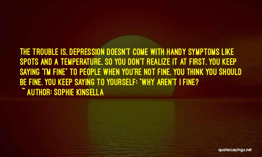Saying You're Fine Quotes By Sophie Kinsella