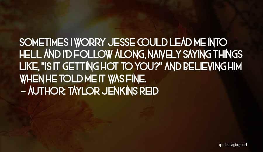 Saying You're Fine Quotes By Taylor Jenkins Reid