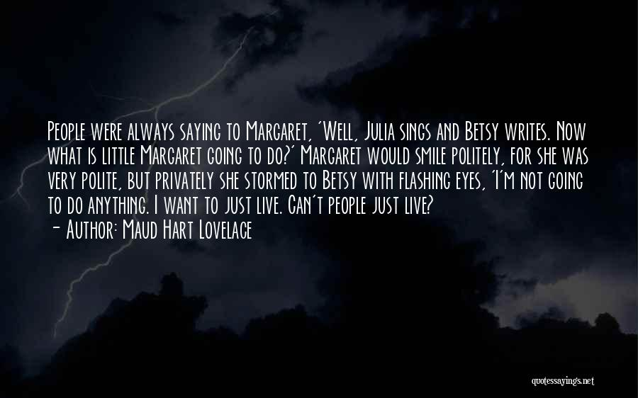 Saying You're Okay When Your Not Quotes By Maud Hart Lovelace