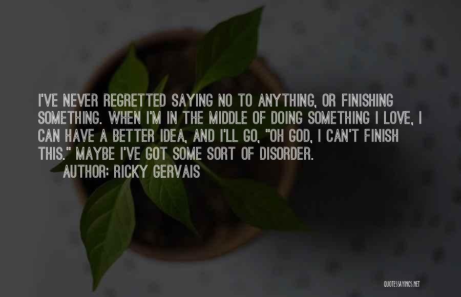 Saying You're Okay When Your Not Quotes By Ricky Gervais