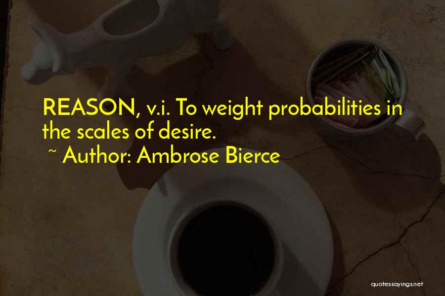 Scales And Weight Quotes By Ambrose Bierce