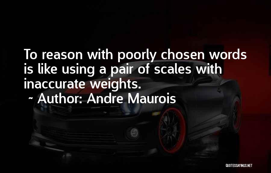 Scales And Weight Quotes By Andre Maurois