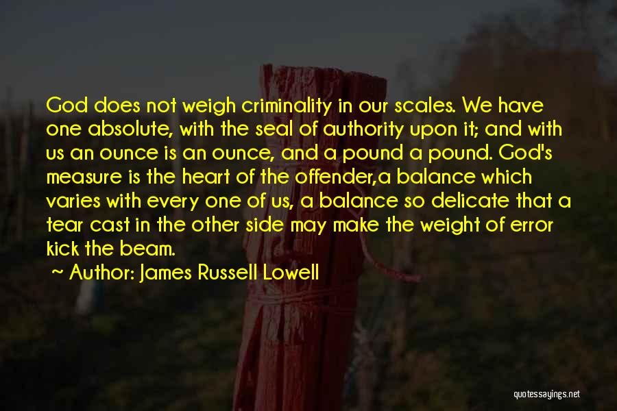 Scales And Weight Quotes By James Russell Lowell