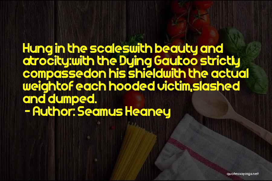 Scales And Weight Quotes By Seamus Heaney