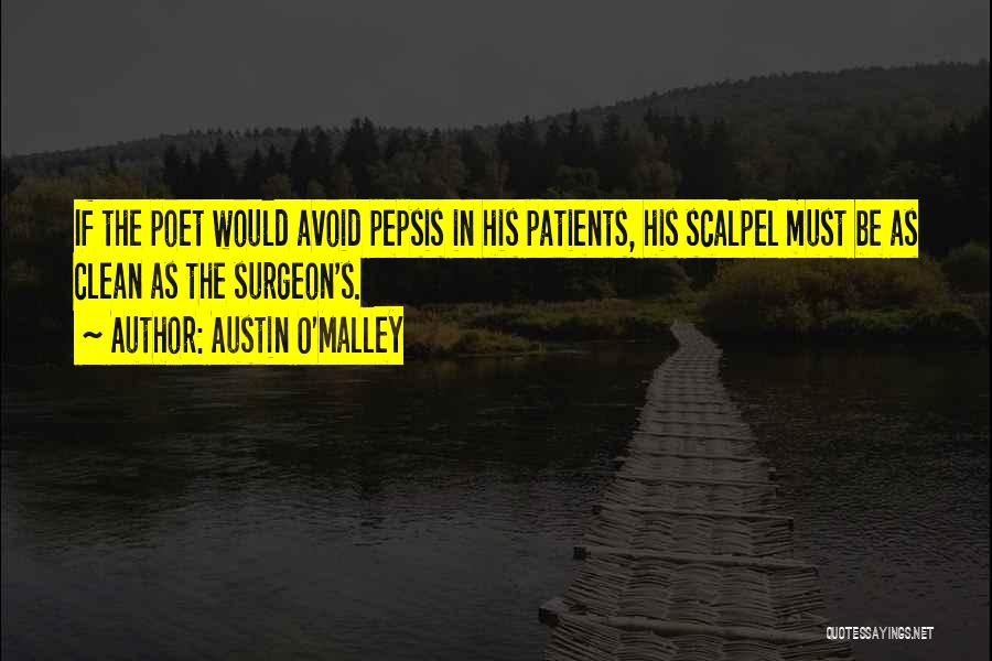 Scalpel Quotes By Austin O'Malley
