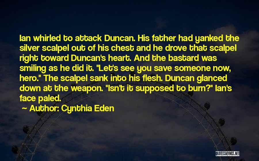 Scalpel Quotes By Cynthia Eden