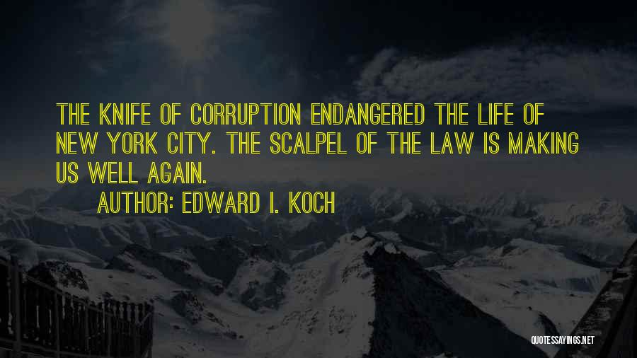 Scalpel Quotes By Edward I. Koch